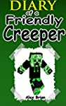 MINECRAFT: Diary Of A Friendly Creepe...
