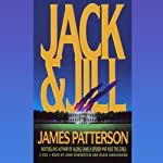 Jack and Jill (       ABRIDGED) by James Patterson Narrated by Blair Underwood, John Rubinstein
