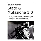 Stato & Mutazione 1.0di Bruno Ventre