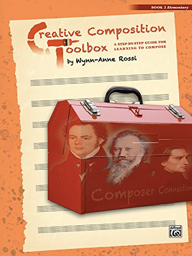 Creative Composition Toolbox, Bk 2: A Step-by-Step Guide for Learning to Compose (Toolbox Creative compare prices)