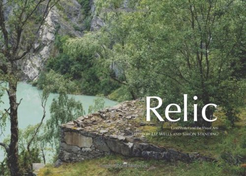 relic-land-water-and-the-visual-arts-by-liz-wells-2009-08-01