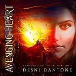 Avenging Heart: The Ignited Series, Book 4   Desni Dantone