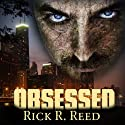 Obsessed (       UNABRIDGED) by Rick R. Reed Narrated by Jack de Golia