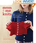Mom & Me Knits: 20 Pretty Projects fo...