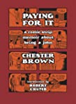 Paying for It: A Comic-Strip Memoir A...