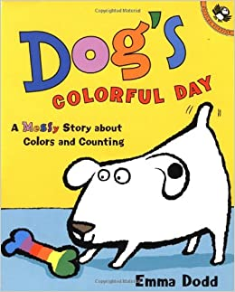 Dog's Colorful Day: A Messy Story About Colors and Counting (Picture
