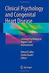 Clinical Psychology and Congenital Heart Disease: Lifelong Psychological Aspects and Interventions