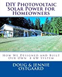 img - for DIY Photovoltaic Solar Power for Homeowners: How We Designed and Built Our Own 8 kW System book / textbook / text book