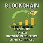 Blockchain: 4 Manuscripts: Blockchain, Fintech, Investing in Ethereum, and Smart Contracts Hörbuch von Oscar Flynt Gesprochen von: Nathan W Wood