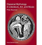 img - for Classical Mythology in Literature, Art, and Music (Focus Texts: For Classical Language Study (Paperback)) (Paperback) - Common book / textbook / text book