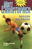 Soccer Halfback (Matt Christopher Sports Classics)