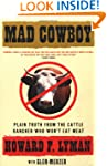 Mad Cowboy: Plain Truth from the Catt...