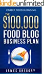 Career Food Blogging: The $100,000 Fo...