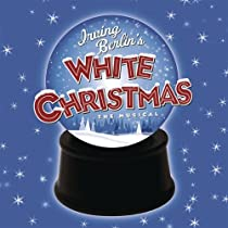 Irving Berlin's White Christmas: The Musical Cast Recording