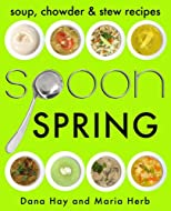 SPOON: Spring Recipes (Soups, Stews & Chowders)