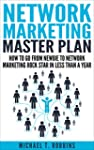 Network Marketing: Master Plan: How t...