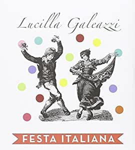 Lucilla Galeazzi - Festa Italiana - Amazon.com Music
