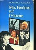 Mes fenetres sur l'histoire (French Edition)