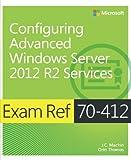 img - for Exam Ref 70-412 Configuring Advanced Windows Server 2012 R2 Services (MCSA) book / textbook / text book