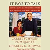 It Pays to Talk: Essential Conversations with your Family about Money and Investing | [Carrie Schwab-Pomerantz, Charles R. Schwab]