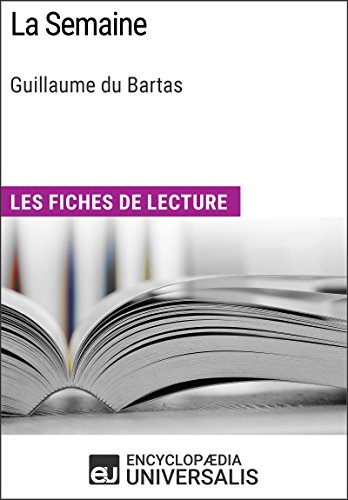 La Semaine de Guillaume du Bartas: Les Fiches de lecture d'Universalis