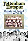 img - for Tottenham Hotspur: Champions of England 1950-51 & 1960-61 (Desert Island Football Histories) book / textbook / text book