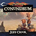 Conundrum: Dragonlance: The Age of Mortals, Book 1 | Jeff Crook