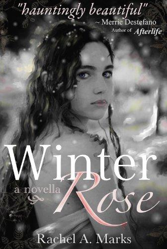 Winter Rose by Rachel A. Marks