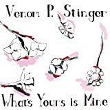 What's Yours Is Mine [VINYL] Venom P Stinger