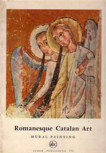 Romanesque Catalan Art: Mural Painting