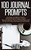 img - for 100 Journal Prompts: 100 Simple and Effective Creative Writing Prompts to Inspire Original Ideas, Develop Your Personal Writing Style, & Nail the Tips and Tricks of Successful Journal Keeping book / textbook / text book