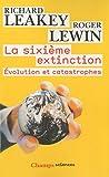 echange, troc Richard Leakey, Roger Lewin - La sixième extinction : Evolution et catastrophes