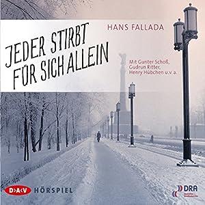 Jeder stirbt für sich allein (       ungekürzt) von Hans Fallada Gesprochen von: Gunter Schoß, Gudrun Ritter, Henry Hübchen