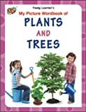 My Picture Wordbook of Plants and Trees