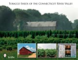 Tobacco Sheds Of the Connecticut River Valley