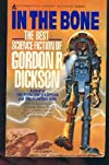 In the Bone: The Best Science Fiction of Gordon R. Dickson