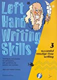 Left Hand Writing Skills: Book 3: Successful Smudge-free Writing (bk. 3)