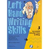 Left Hand Writing Skills: Book 3: Successful Smudge-free Writing: Successful Smudge-free Writing bk. 3by Mark Stewart