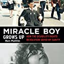 Miracle Boy Grows Up: How the Disability Rights Revolution Saved My Sanity Audiobook by Ben Mattlin Narrated by Elijah Alexander