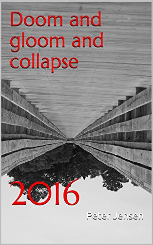 Doom and gloom and collapse: 2016 PDF