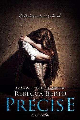 Precise (Pulling Me Under) by Rebecca Berto