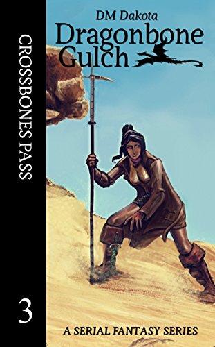 crossbones-pass-a-serial-fantasy-series-dragonbone-gulch-book-3-english-edition