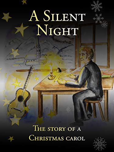 A Silent Night - The story of a Christmas carol
