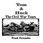 Tom & Huck: The Civil War Years, Volume 1 | Frank Fernandes