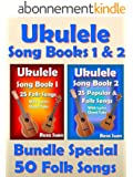 Ukulele Song Book 1 & 2 - 50 Folk Songs With Lyrics and Ukulele Chord Tabs - Bundle of 2 Ukulele Books: Folk Songs (Ukulele Songs) (English Edition)