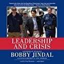 Leadership and Crisis (       UNABRIDGED) by Bobby Jindal, Peter Schweizer, Curt Anderson Narrated by Sean Runnette