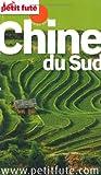 echange, troc Dominique Auzias, Jean-Paul Labourdette, Collectif - Le Petit Futé Chine du Sud