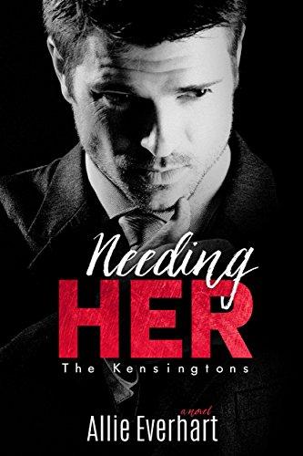 Allie Everhart - Needing Her (The Kensingtons Book 1)