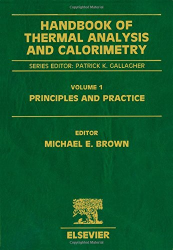 Handbook of Thermal Analysis and Calorimetry: Principles and Practice