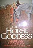 The Horse Goddess (0395325145) by Llywelyn, Morgan